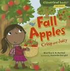 Fall Apples: Crisp and Juicy by Martha E H Rustad (Hardback, 2011)