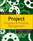 The Wiley Guide to Project, Program, and Portfolio Management by Peter Morris, Jeffrey K. Pinto (Paperback, 2007)
