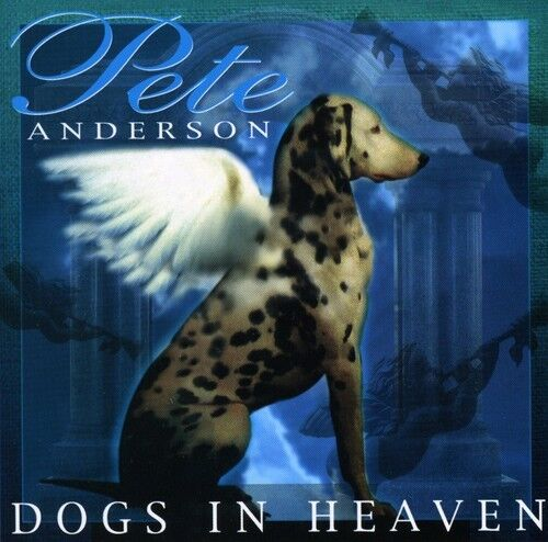 Pete Anderson - Dogs in Heaven [New CD]