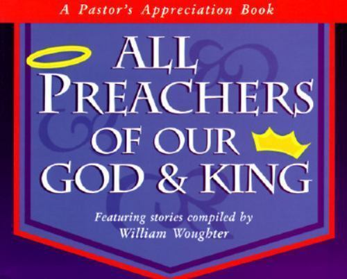 All Preachers of Our God and King Woughter, William Paperback Used - Very Good