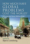 How Much Have Global Problems Cost the World?: A Scorecard from 1900 to 2050 by Cambridge University Press (Paperback, 2013)