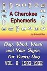 Cherokee Ephemeris 8: 1983-1992 by Brian Wilkes (Paperback / softback, 2013)