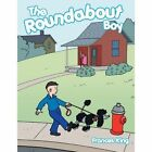 The Roundabout Boy 9781477280591 by Frances King Book