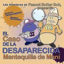 El Caso de la Desaparecida Mantequilla de Maní : Las Aventuras de Peanut...