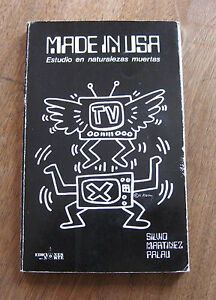 MADE IN USA by Silvio Martinez Palau - 1986 1st PB - Keith Haring illustrations