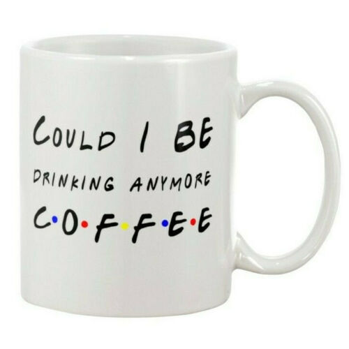 Coffee Lover Mug Gift Could I Be Drinking Anymore Coffee Mug Funny Drinker Mug