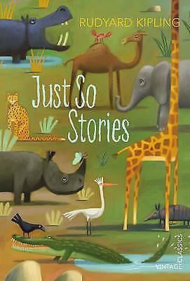 Just So Stories (Vintage Children's Classics), Kipling, Rudyard, Very Good Book