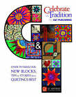 Celebrate the Tradition with C&T Publishing: Over 70 Fabulous New Blocks, Tips & Stories from Quilting's Best: Twentieth Anniversary Collectors Edition by C&T Publishing (Paperback, 2003)