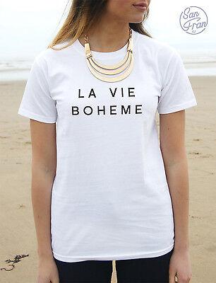 * La Vie Boheme T-shirt Top Fashion Tee Bohemian Slogan Blogger Hipster Swag *
