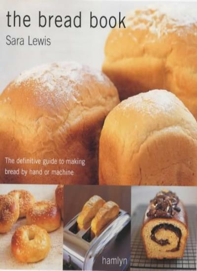 The Bread Book: The Definitive Guide to Making Bread by Hand o ,.9780600607908