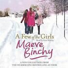 A Few of the Girls by Maeve Binchy (CD-Audio, 2015)