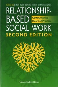 Relationship-Based-Social-Work-Second-Edition-Getting-to-the-H-9781785922534