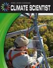 Climate Scientist by Josh Gregory (Paperback / softback, 2013)