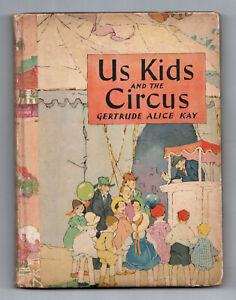 1927-US-KIDS-AND-THE-CIRCUS-Gertrude-Alice-Kay-ILLUSTRATED-Children-039-s-BUZZA-CO