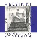 Helsinki: Pioneers of Modernism by Jonathan Moorhouse (Hardback, 2010)