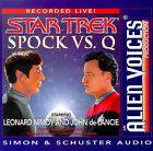 Alien Voices - Star Trek: Spock Vs Q: Spock Vs. Q: 1 Compact Disc, 1 Hour by Simon & Schuster (Audio cassette, 1999)