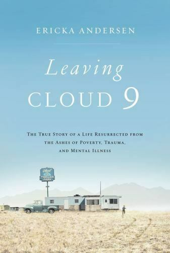Leaving Cloud 9 The True Story Of A Life Resurrected From The Ashes Of... - $7.47