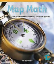 Map Math: Learning about Latitude and Longitude Using Coordinate Syste-ExLibrary