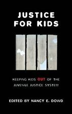 Justice for Kids: Keeping Kids Out of the Juvenile Justice System (Families, La
