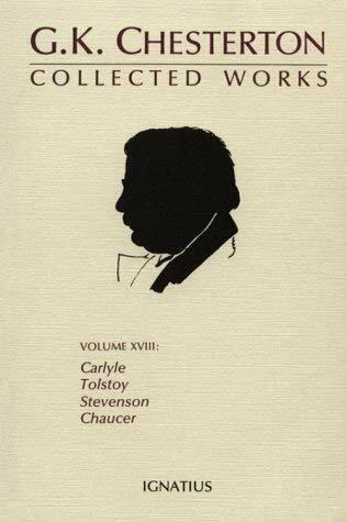 Collected Works of G. K. Chesterton : Robert Louis Stevenson, Chaucer, Leo Tolst