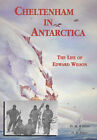 Cheltenham in Antarctica: The Life of Edward Wilson by David B. Elder, David M. Wilson (Paperback, 2000)