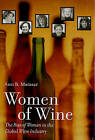 Women of Wine: The Rise of Women in the Global Wine Industry by Ann B. Matasar (Hardback, 2006)