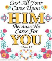 1 Peter 5:7, Christian Shirt, Cast Cares Upon Him, Sm - 5x