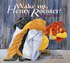 Wake Up, Henry Rooster! by Margriet Ruurs (Hardback, 2006)