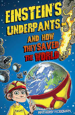 Good, Einstein's Underpants - And How They Saved the World, Anthony McGowan, Boo