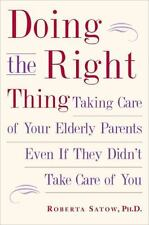 doing the right thing taking care of your elderly parents even if they didnt take care of you