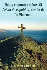 Notas y Apuntes Sobre : El Cristo de Espaldas by J. Carlos Valencia (2005,...