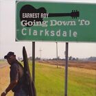 """Going Down to Clarksdale by Earnest """"Guitar"""" Roy (CD, Nov-2011, CD Baby (distributor))"""
