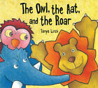 The Owl, the Aat and the Roar by Tanya Linch (Paperback, 2005)