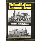 Midland Railway Locomotives: v. 2: Kirtley Classes by Stephen Summerson (Paperback, 2007)