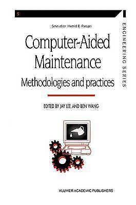 Computer-aided Maintenance: Methodologies and Practices (Manufacturing Systems
