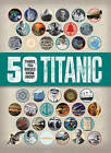 50 Things You Should Know: Titanic by Sean Callery (Paperback, 2016)