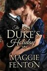 The Duke's Holiday by Maggie Fenton (Paperback, 2015)