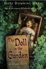 The Doll in the Garden : A Ghost Story by Mary Downing Hahn (2007, Paperback)