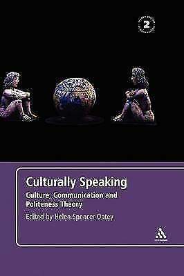 Culturally Speaking Second Edition: Culture, Communication and Politeness Theory