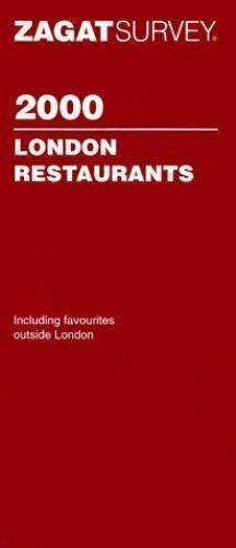 London Restaurant Survey 2000 by Zagat Survey Staff