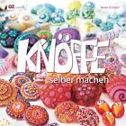 Knöpfe selber machen von Beate Schmitz (2013, Gebundene Ausgabe)