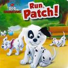 Disney 101 Dalmatians: Run, Patch! by Parragon (Board book, 2014)