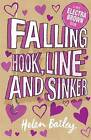 Falling Hook, Line and Sinker: Crazy World of Electra Brown by Helen Bailey (Paperback, 2010)
