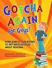 Gotcha Again for Guys!: More Nonfiction Books to Get Boys Excited About Reading by Marcia Agness Kochel, Kathleen A. Baxter (Paperback, 2010)