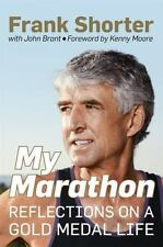 My Marathon: Reflections On A Gold Medal Life: By Frank Shorter