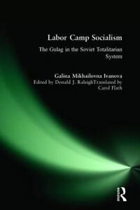 Labor-Camp-Socialism-The-Gulag-in-the-Soviet-Totalitarian-System-New-ExLibrary