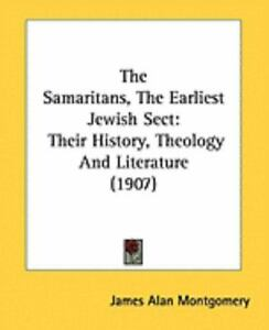 The-Samaritans-The-Earliest-Jewish-Sect-Their-History-Theology-And-Literatur
