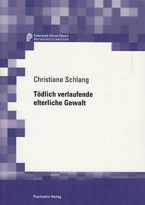 Toedlich-verlaufende-elterliche-Gewalt-Christiane-Schlang-Psychologie