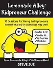 Lemonade Alley Kidpreneur Challenge Workbook: 10 Sessions for Young Entrepreneurs to Invent a Kid-Biz for a Lemonade Alley Event by Steve Sue (Paperback / softback, 2016)