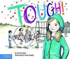 Tough! by Erin Frankel (Paperback / softback, 2013)